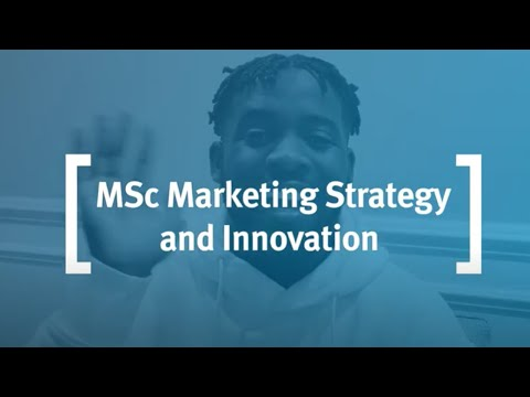 Why study MSc Marketing Strategy and Innovation? - YouTube