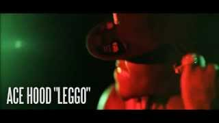 Ace Hood - Leggo (Official Video)