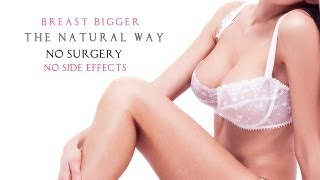 How To Grow Your Breast Bigger Naturally Without Breast Implant