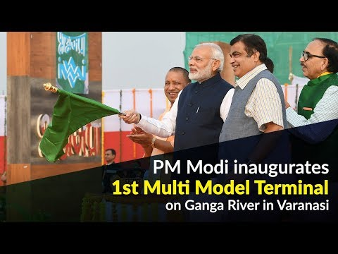 PM Modi inaugurates 1st Multi Model Terminal on Ganga River in Varanasi