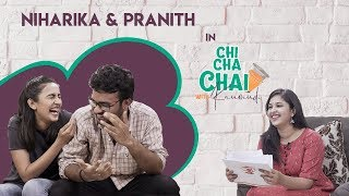 Niharika and Pranith Exclusive Interview || Chi Cha Chai With Kaumudi || Sillymonks Tollywood