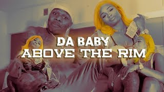 DaBaby (Baby Jesus) - Above The Rim [Official Video]