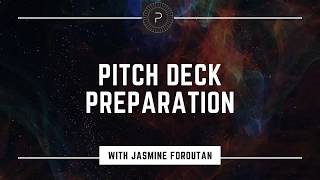 Pitch Deck Preparation with Jasmine Foroutan