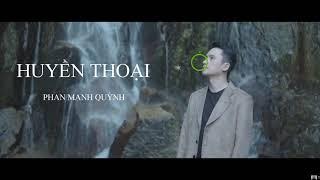 [1 HOUR ] Huyền Thoại | The Legend - Phan Mạnh Quỳnh
