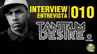 Interview | Entrevista | #010 - Tantrum Desire