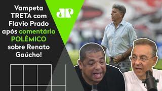 'Você é louco!' Vampeta se irrita e cala Flavio Prado em debate sobre Renato Gaúcho