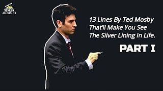 13 Lines By Ted Mosby Thatll Make You See The Silver Lining In Life - PART 1 - Feat. Himym