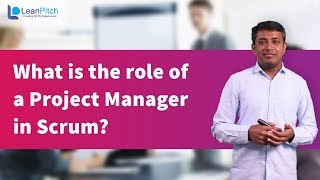 What is the role of a Project Manager in Scrum?
