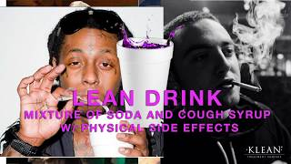 LEAN DRINK : MIXTURE OF SODA AND COUGH SYRUP WITH PHYSICAL SIDE EFFECTS