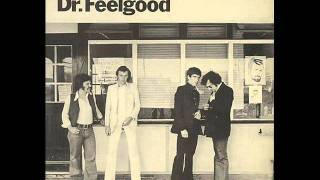 Dr Feelgood - Because You're Mine