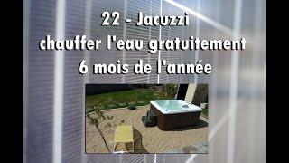22 - Jacuzzi, Chauffer Leau 6 Mois Par An Gratuitement