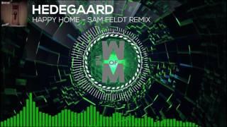 HEDEGAARD-Happy Home (Sam Feldt Remix)