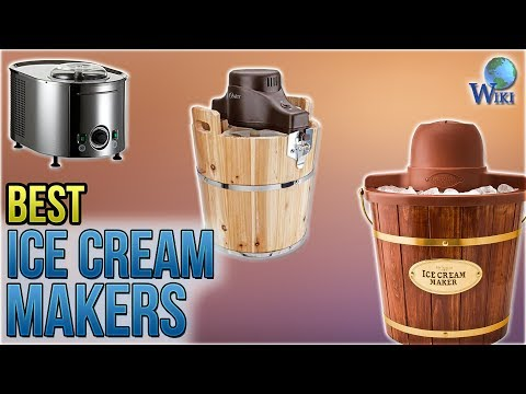 10 Best Ice Cream Makers 2018