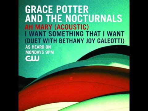 I Want Something That I Want (Song) by Bethany Joy Galeotti and Grace Potter and the Nocturnals