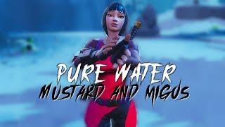 Fortnite Montage   Pure Water (Mustard, Migos)
