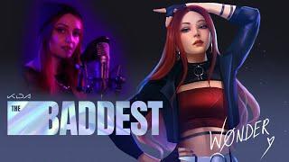 K/DA - THE BADDEST [ENG] | League Of Legends - cover by WØnder