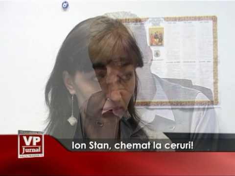 Ion Stan, chemat la ceruri!