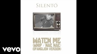 Silentó - Watch Me (Whip / Nae Nae) [Spanglish Version]