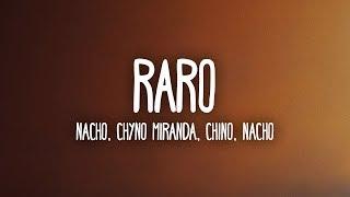 Nacho, Chyno Miranda, Chino & Nacho - Raro (Letra/Lyrics)