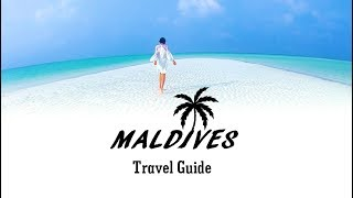 Maldives Travel Guide | Things to Know Before Traveling to Maldives