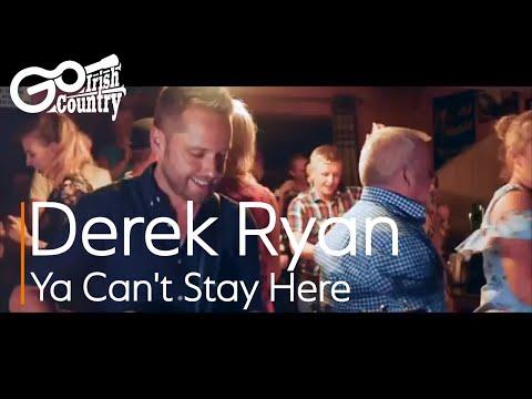 Derek Ryan Ya Cant Stay Here