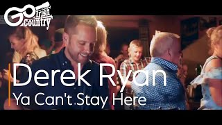 Derek Ryan   Ya Can't Stay Here