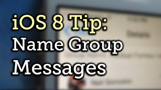 Name a Group Message Thread in iOS 8 - iPad, iPhone, iPod touch [How-To]