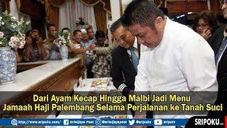 Ayam Kecap hingga Malbi Jadi Menu Jamaah Haji Palembang Selama Perjalanan ke Tanah Suci