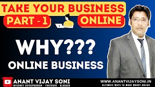 Why Online Business??? & Its Benefits - Take your Business Online (Part-1)