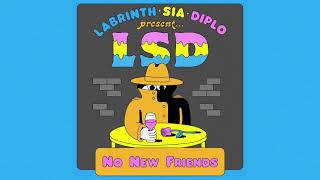 LSD   No New Friends (Official Audio) Ft. Labrinth, Sia, Diplo