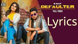 Defaulter Song Lyrics|| R Nait||