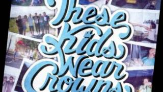 These Kids Wear Crowns-All The Way Home