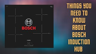Bosch Induction Hub - Serie 4 pue611bf1b - Worth your money