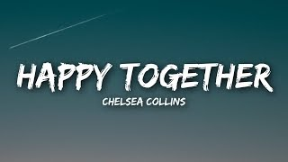 Chelsea Collins   Happy Together (Lyrics  Lyrics Video)