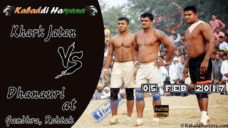 Khark Jatan Vs Dhanauri(खरक जाटान Vs धनौरी) Kabaddi Match at Gandhra Rohtak