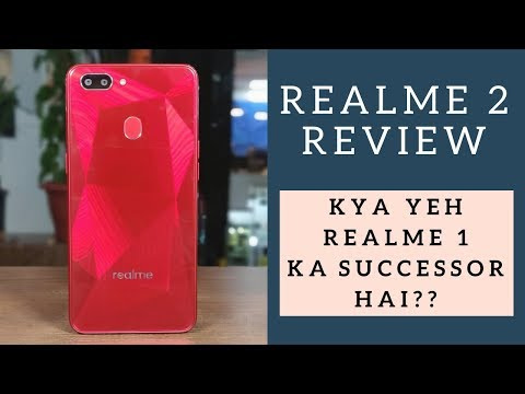 Realme 2 Review: All You Need To Know!
