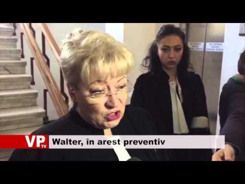Walter, în arest preventiv