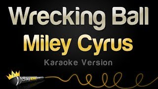 Miley Cyrus – Wrecking Ball (Karaoke Version)