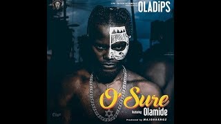 [LYRIC VIDEO]: Oladips Ft. Olamide O'Sure
