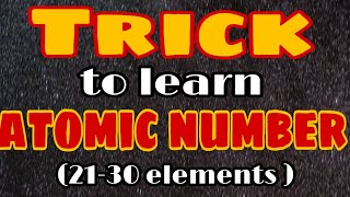Trick to learn Atomic Number of elements from 21 to 30 of modern period table || chemistry