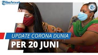 Update Corona Dunia per 20 Juni 2021: Total 178 Juta Terinfeksi, Total Kasus Meninggal 3,8 Juta