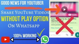 WITHOUT PLAY OPTION: Share YouTube Videos on Whatsapp | 100% working trick