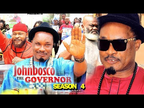 JOHNBOSCO THE GOVERNOR SEASON 4 - (New Movie) 2019 Latest Nigerian Nollywood Movie Full HD