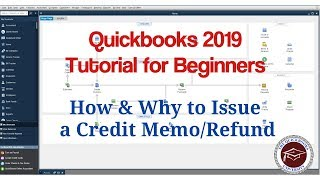 Quickbooks 2019 Tutorial for Beginners - How & Why to Issue a Credit Memo or Refund
