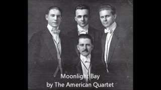 Moonlight Bay - American Quartet (1912)