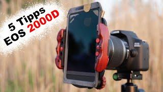 5 Tipps für die Canon EOS 2000D | Fotografie Tipps & Tricks