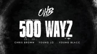 Chris Brown, Young Lo & Young Blacc - 500 WAYZ