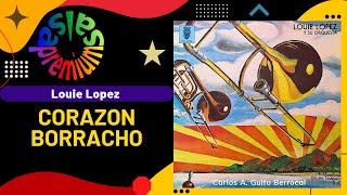 🔥CORAZON BORRACHO [MALDITO LICOR] por LOUIE LOPEZ - Salsa Premium