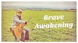 """Brave Awakening"" - Live in Durham County U.K."