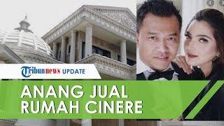 Berat Hati, Anang Hermansyah Harus Rela Menjual Rumah Mewah Penuh Kenangan di Cinere